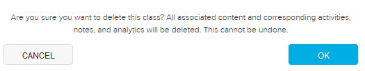 Warning that if you delete this class, you lose all content, activities, notes, and analytics associated with it.